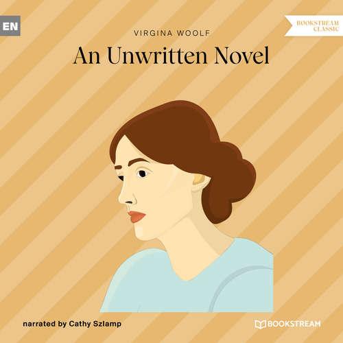Audiobook An Unwritten Novel - Virginia Woolf - Cathy Szlamp
