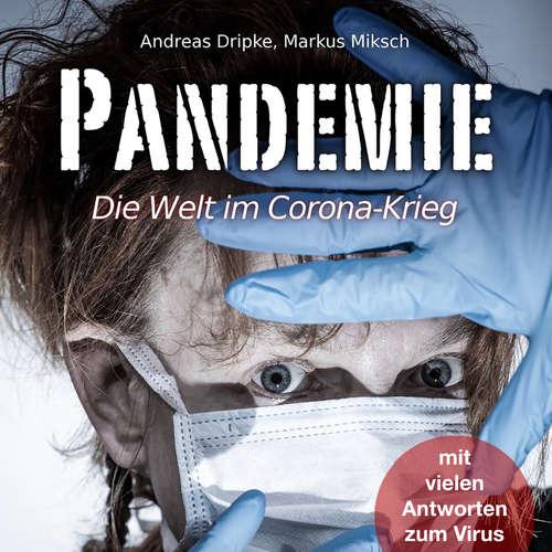Hoerbuch Pandemie - Die Welt im Corona-Krieg - Andreas Dripke - Michael Hassinger