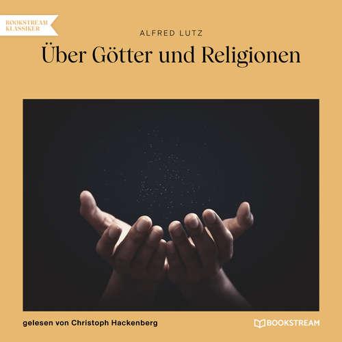 Hoerbuch Über Götter und Religionen - Alfred Lutz - Christoph Hackenberg