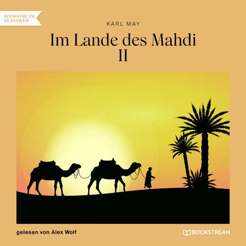 Hoerbuch Im Lande des Mahdi II - Karl May - Alex Wolf