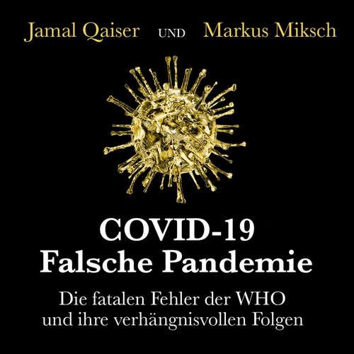 Hoerbuch COVID-19: Falsche Pandemie - Die fatalen Fehler der WHO und ihre verhängnisvollen Folgen - Jamal Qaiser - Michael Hassinger
