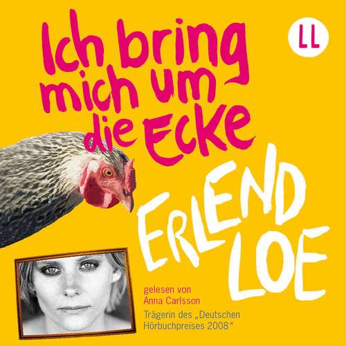 Hoerbuch Ich bring mich um die Ecke - Erlend Loe - Anna Carlsson