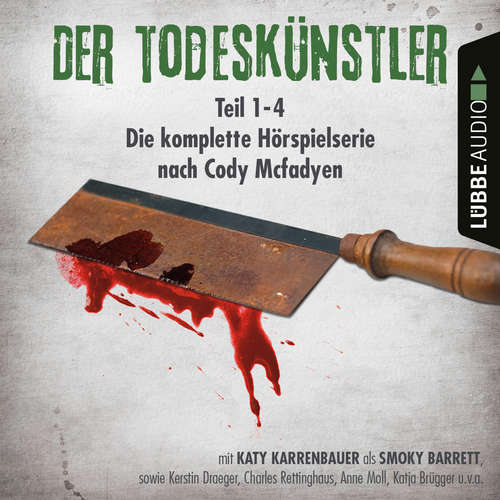 Hoerbuch Der Todeskünstler - Die komplette Hörspielserie nach Cody Mcfadyen, Folge 1-4 - Cody Mcfadyen - Katy Karrenbauer