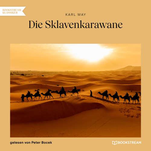 Hoerbuch Die Sklavenkarawane - Karl May - Peter Bocek