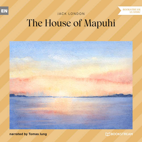 Audiobook The House of Mapuhi - Jack London - Tomas Jung