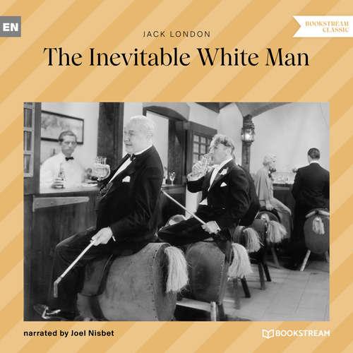 Audiobook The Inevitable White Man - Jack London - Joel Nisbet