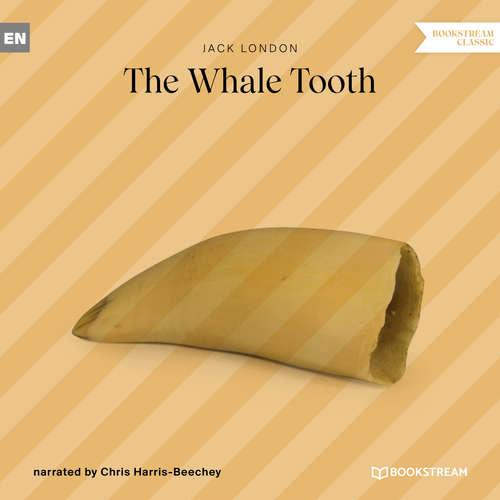 Audiobook The Whale Tooth - Jack London - Chris Harris-Beechey