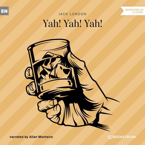 Audiobook Yah! Yah! Yah! - Jack London - Allan Monteiro