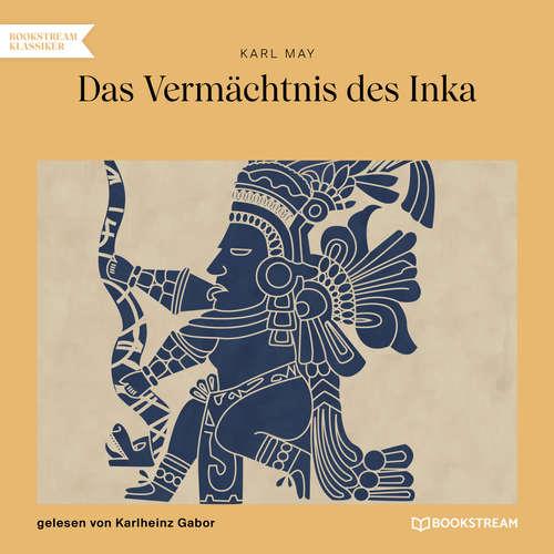 Hoerbuch Das Vermächtnis des Inka - Karl May - Karlheinz Gabor