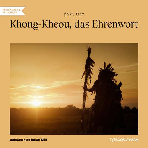 Hoerbuch Khong-Kheou, das Ehrenwort - Karl May - Julian Mill