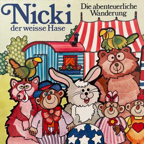 Hoerbuch Nicki der weisse Hase, Folge 2: Die abenteuerliche Wanderung - Ilsabe v. Sauberzweig - Franz Wacker