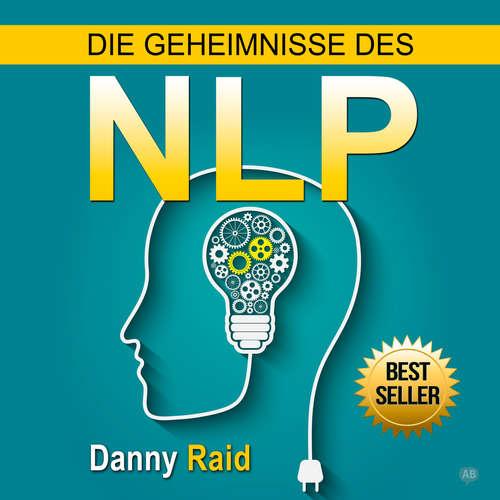 Hoerbuch Die Geheimnisse des NLP - Danny Raid - Michael Reffi