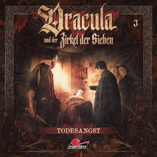 Hoerbuch Dracula und der Zirkel der Sieben, Folge 3: Todesangst - Marc Freund - Torsten Michaelis