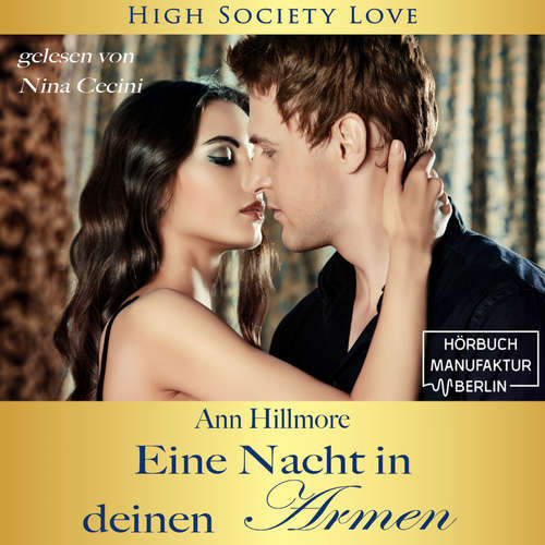 Hoerbuch Eine Nacht in deinen Armen - High Society Love, Band 1 - Ann Hillmore - Nina Cecini