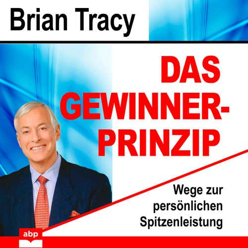 Hoerbuch Das Gewinner-Prinzip - Wege zur persönlichen Spitzenleistung - Brian Tracy - Uwe Daufenbach