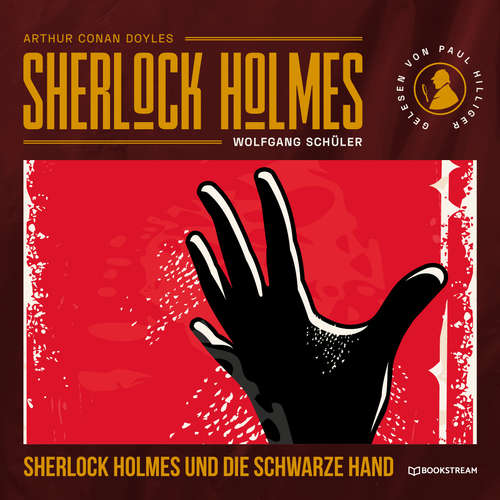 Hoerbuch Sherlock Holmes und die Schwarze Hand - Sir Arthur Conan Doyle - Paul Hilliger