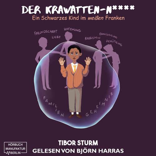 Hoerbuch Der Krawatten-N**** - Ein Schwarzes Kind im weißen Franken - Tibor Sturm - Björn Harras