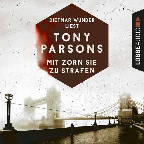 Hoerbuch Mit Zorn sie zu strafen - Detective Max Wolfes zweiter Fall - Tony Parsons - Dietmar Wunder