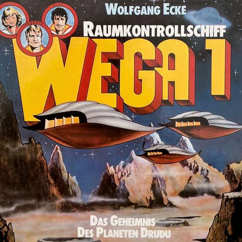 Hoerbuch Raumkontrollschiff WEGA 1, Das Geheimnis des Planeten Drudu - Wolfgang Ecke - Heiner Schmidt