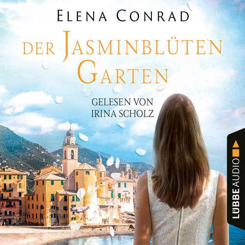 Hoerbuch Jasminblütengarten - Jasminblüten-Saga, Teil 1 - Elena Conrad - Irina Scholz