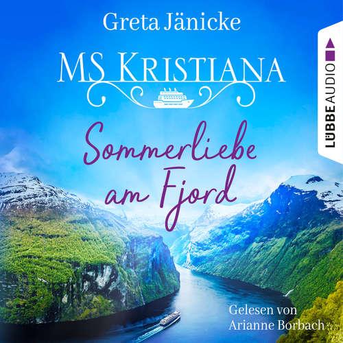 Hoerbuch Sommerliebe am Fjord - MS Kristiana, Teil 1 - Greta Jänicke - Arianne Borbach