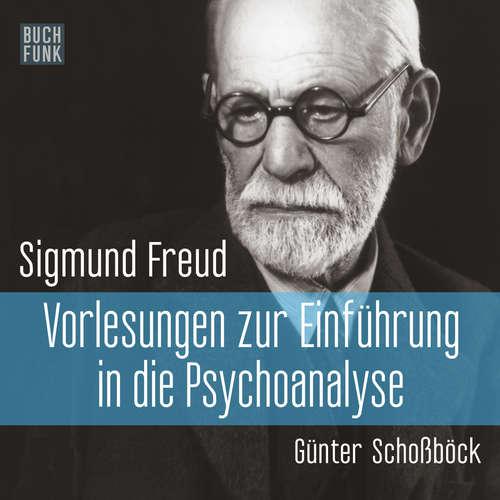 Hoerbuch Vorlesungen zur Einführung in die Psychoanalyse - Sigmund Freud - Günter Schoßböck