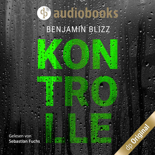Hoerbuch Kontrolle - Benjamin Blizz - Sebastian Fuchs