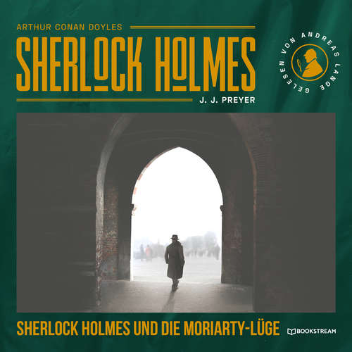 Hoerbuch Sherlock Holmes und die Moriarty-Lüge - Sir Arthur Conan Doyle - Andreas Lange