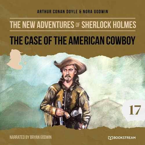 Audiobook The Case of the American Cowboy - The New Adventures of Sherlock Holmes, Episode 17 - Sir Arthur Conan Doyle - Bryan Godwin