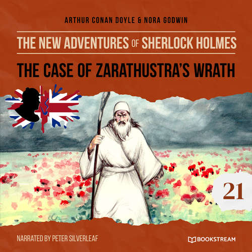 Audiobook The Case of Zarathustra's Wrath - The New Adventures of Sherlock Holmes, Episode 21 - Sir Arthur Conan Doyle - Peter Silverleaf