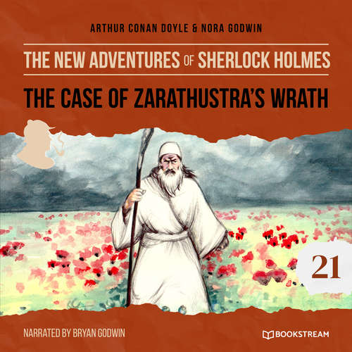 Audiobook The Case of Zarathustra's Wrath - The New Adventures of Sherlock Holmes, Episode 21 - Sir Arthur Conan Doyle - Bryan Godwin