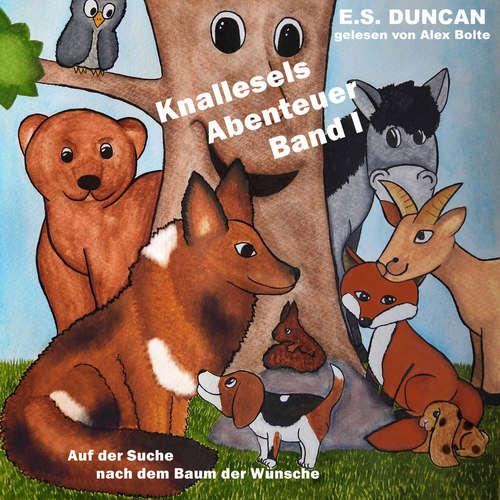Hoerbuch Auf der Suche nach dem Baum der Wünsche - Knallesels Abenteuer, Band 1 - E.S. Duncan - Alex Bolte