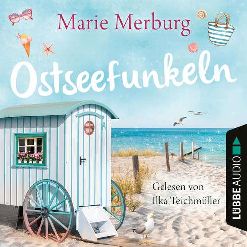 Hoerbuch Ostseefunkeln - Rügen-Reihe, Teil 5 - Marie Merburg - Ilka Teichmüller