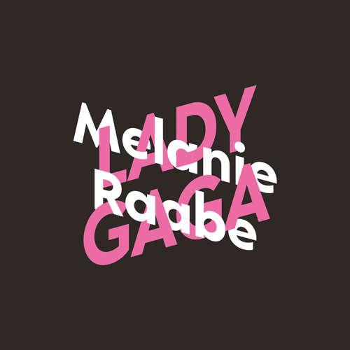 Hoerbuch Melanie Raabe über Lady Gaga - KiWi Musikbibliothek, Band 12 - Melanie Raabe - Melanie Raabe