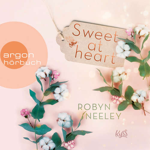 Hoerbuch Sweet at Heart - Honey-Springs-Reihe, Band 2 - Robyn Neeley - Christiane Marx