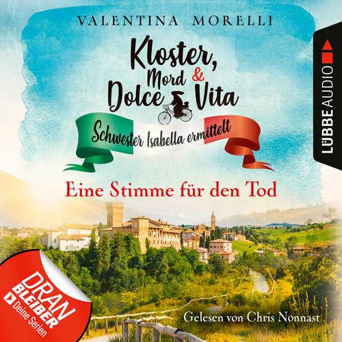 Hoerbuch Eine Stimme für den Tod - Kloster, Mord und Dolce Vita - Schwester Isabella ermittelt, Folge 8 - Valentina Morelli - Chris Nonnast
