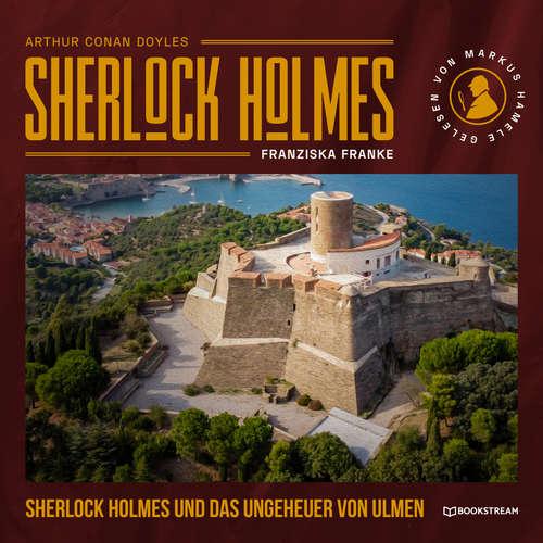 Hoerbuch Sherlock Holmes und das Ungeheuer von Ulmen - Sir Arthur Conan Doyle - Markus Hamele