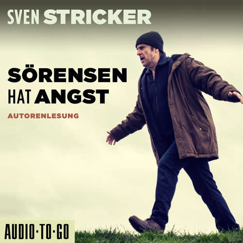 Hoerbuch Sörensen hat Angst - Sörensen ermittelt, Band 1 - Sven Stricker - Sven Stricker
