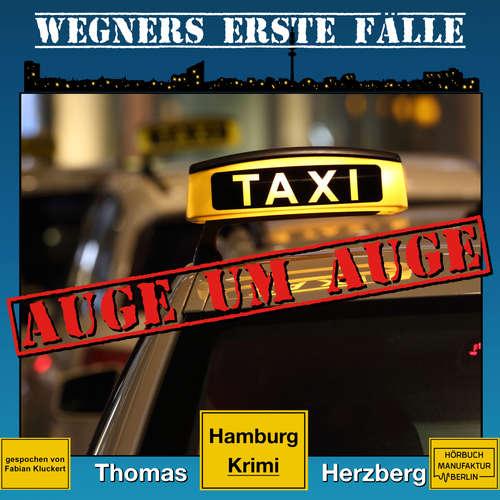 Hoerbuch Auge um Auge - Wegners erste Fälle - Hamburg Krimi, Band 4 - Thomas Herzberg - Fabian Kluckert