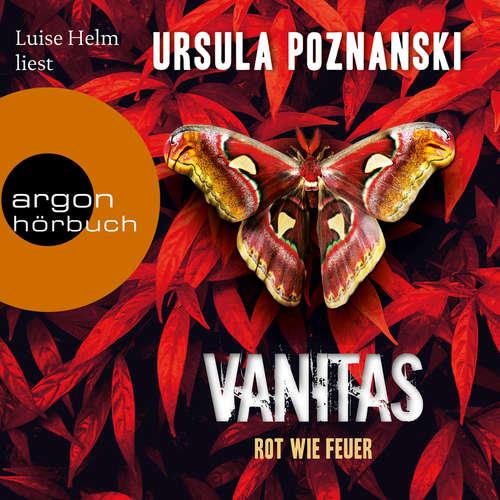 Hoerbuch Vanitas - Rot wie Feuer - Die Vanitas-Reihe, Band 3 - Ursula Poznanski - Luise Helm