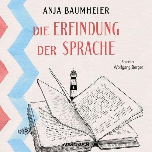 Hoerbuch Die Erfindung der Sprache - Anja Baumheier - Wolfgang Berger