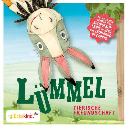 Hoerbuch glückskind, Lümmel - Tierische Freundschaft - Florian Fickel - Santiago Ziemser