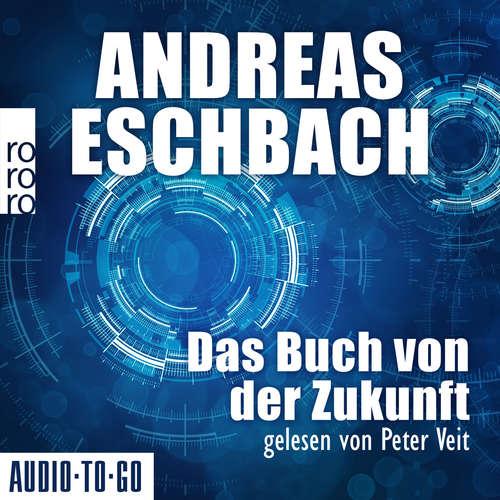 Hoerbuch Das Buch von der Zukunft - Andreas Eschbach - Peter Veit