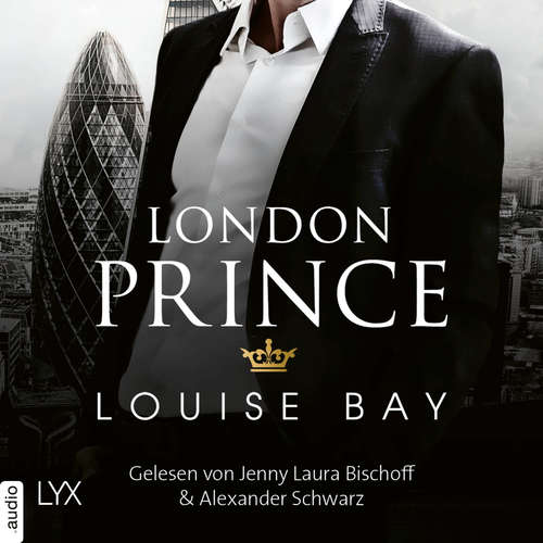 Hoerbuch London Prince - Kings of London Reihe, Band 3 - Louise Bay - Jenny Laura Bischoff