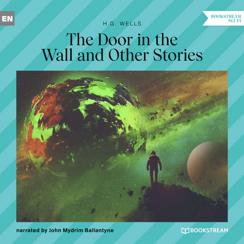 Audiobook The Door in the Wall and Other Stories - H. G. Wells - John Mydrim Ballantyne