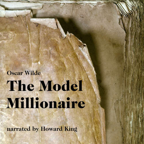 Audiobook The Model Millionaire - Oscar Wilde - Howard King