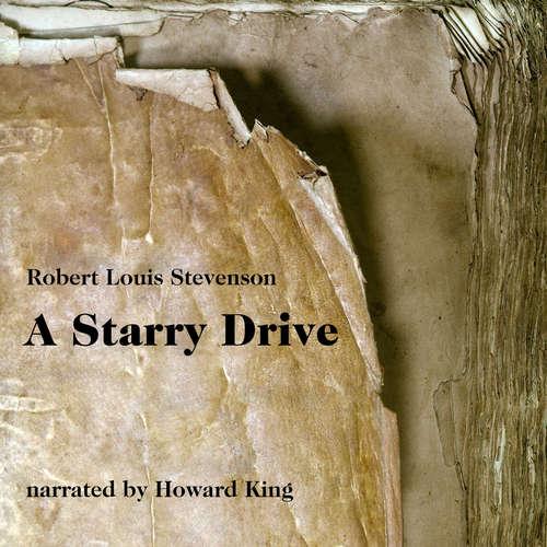 Audiobook A Starry Drive - Robert Louis Stevenson - Howard King