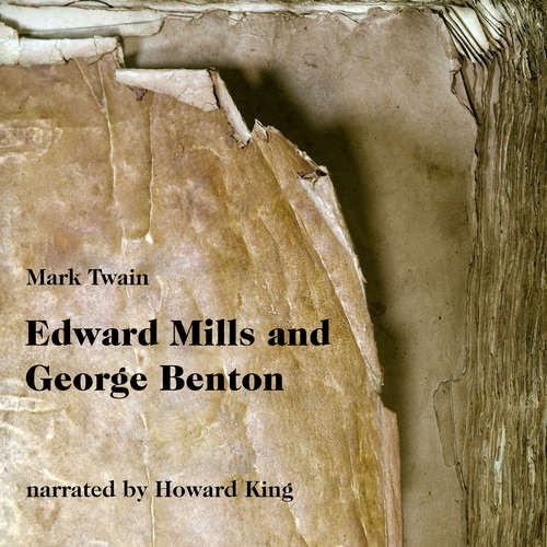 Audiobook Edward Mills and George Benton - A Tale - Mark Twain - Howard King