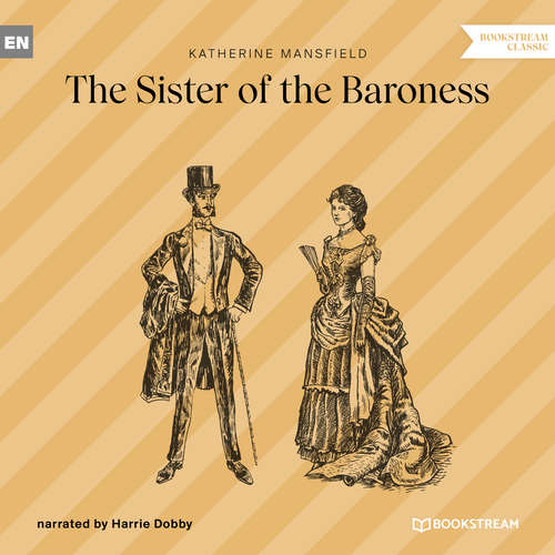 Audiobook The Sister of the Baroness - Katherine Mansfield - Harrie Dobby