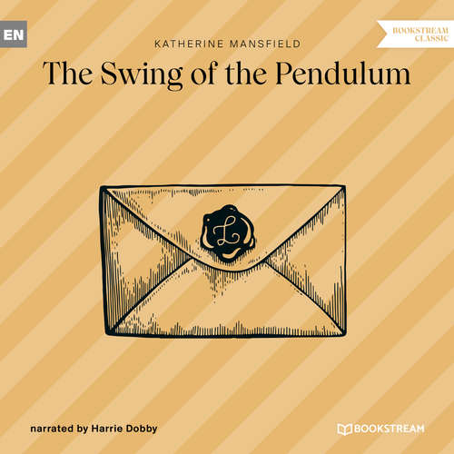 Audiobook The Swing of the Pendulum - Katherine Mansfield - Harrie Dobby